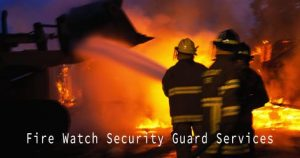 What does a Fire Watch Guard do